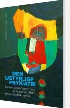 den ustyrlige psykiatri - bog