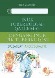 dengang inuk fik tuberkulose arbejdshæfte / inuk tuberkuloseqalermat suliassat - bog