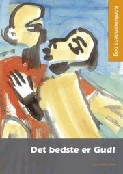 det bedste er gud! konfirmandens bog - bog