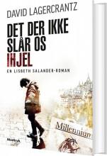 det der ikke slår os ihjel - stieg larsson fortsættelse: millennium 4 - bog