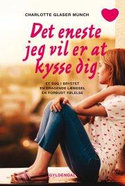 det eneste jeg vil er at kysse dig - bog
