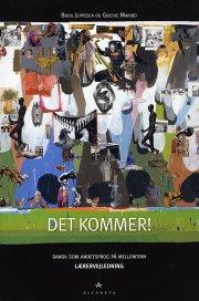 det kommer! dansk som andetsprog, lærervejledning - bog