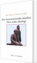 det kommunistiske manifest den tyske ideologi - bog