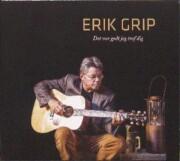 Image of   Erik Grip - Det Var Godt Jeg Traf Dig - CD