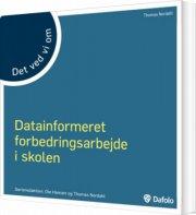 datainformeret forbedringsarbejde i skolen - det ved vi om - bog