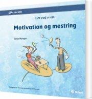 motivation og mestring - det ved vi om - bog