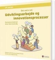 udviklingsarbejde og innovationsprocesser - det ved vi om - bog