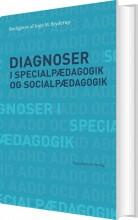 diagnoser i specialpædagogik og socialpædagogik - bog