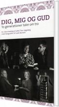 dig, mig og gud - to generationer taler om tro - bog