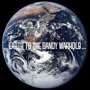 - earth to the dandy warhols - cd