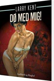 dø med mig! - bog
