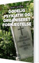 dødelig psykiatri og organiseret fornægtelse - bog