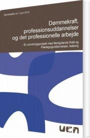 dømmekraft, professionsuddannelser og det professionelle arbejde - bog