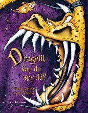 dragelil, kan du spy ild? - bog