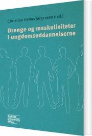 drenge og maskuliniteter i ungdomsuddannelserne - bog