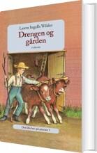 det lille hus på prærien 5- drengen og gården - bog