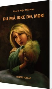 du må ikke dø, mor! - bog