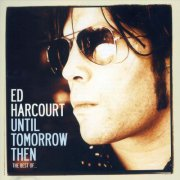 ed harcourt - best of-until tomorrow then - cd