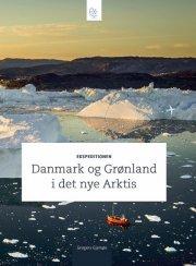 ekspeditionen danmark og grønland i det nye arktis - bog