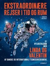 ekstraordinære rejser i tid og rum - et hyldestalbum med linda og valentin af danske og internationale tegneserieskabere - Tegneserie