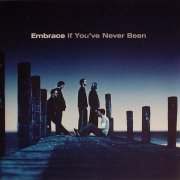 embrace - if you ve never been - cd