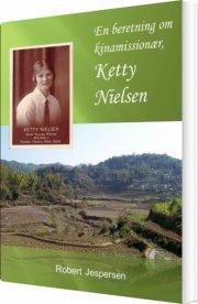 en beretning om kinamissionær, ketty nielsen - bog