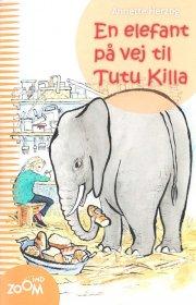 en elefant på vej til tutu killa zoom ind - bog
