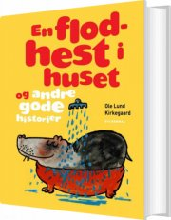 en flodhest i huset og andre gode historier - bog