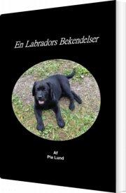 en labradors bekendelser - bog