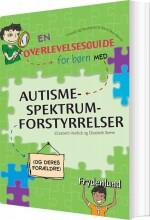 en overlevelsesguide for børn med autismespektrumforstyrrelser - bog
