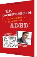 en overlevelsesguide for teenagere og unge med adhd - bog