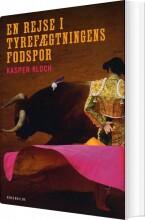 en rejse i tyrefægtningens fodspor - bog