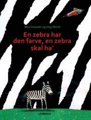 en zebra har den farve, en zebra skal ha' - bog