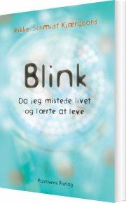 blink - da jeg mistede livet og lærte at leve - bog