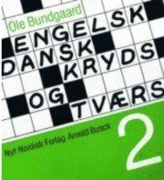 Engelsk-dansk Kryds Og Tværs 2 - Ole Bundgaard - Bog