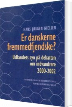 er danskerne fremmedfjendske? - bog