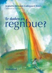 er døden en regnbue? - bog