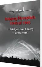esbjerg flyveplads 1940 til 1945 - bog