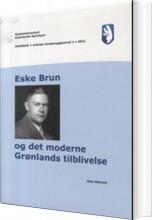 eske brun og det moderne grønlands tilblivelse - bog
