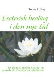 esoterisk healing i den nye tid - bog