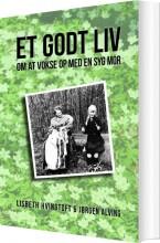 et godt liv - om at vokse op med en syg mor - bog