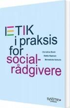 etik i praksis for socialrådgivere - bog
