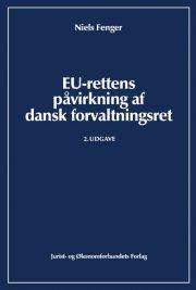 eu-rettens påvirkning af dansk forvaltningsret - bog