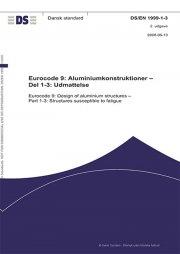 eurocode 9: aluminiumkonstruktioner - del 1-3: udmattelse - bog