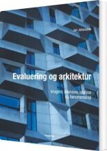 evaluering og arkitektur - brugere, interview, analyse og fænomenologi - bog