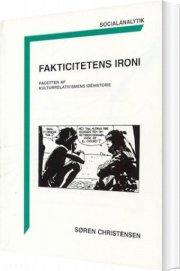 Image of   Fakticitetens Ironi - Søren Christensen - Bog