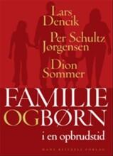 familie og børn i en opbrudstid - bog