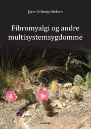 fibromyalgi og andre multisystemsygdomme - bog
