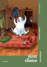 first choice beginners teacher's book a - bog
