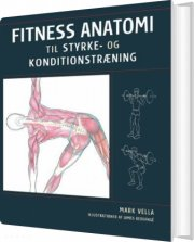 fitness anatomi til styrke- og konditionstræning - bog